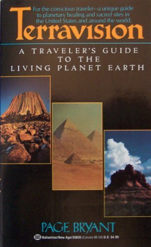 Terravision: A Traveler's Guide to the Living Planet Earth (034535835X) by Page Bryant