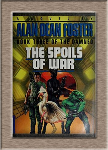 The Spoils of War (The Damned, Book 3): Foster, Alan Dean