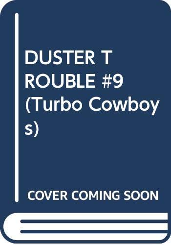 DUSTER TROUBLE #9 (Turbo Cowboys): Tony Phillips