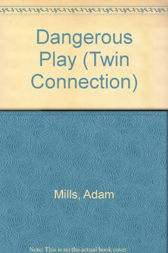 DANGEROUS PLAY #7 (Twin Connection): Mills, Adam