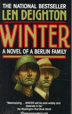 Winter: A Novel of a Berlin Family: Len Deighton