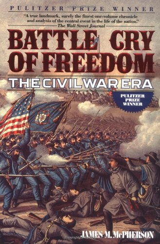 Battle Cry of Freedom: The Civil War: James M. McPherson