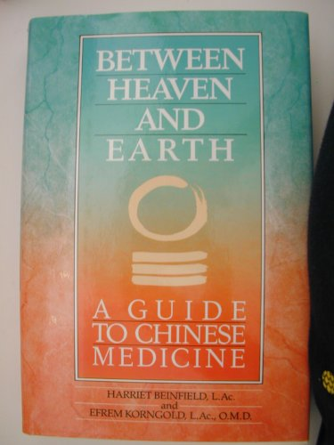 9780345359438: Between Heaven and Earth: A Guide to Chinese Medicine
