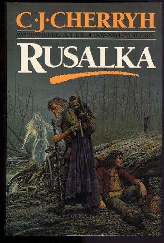 Rusalka: Cherryh, C.J.