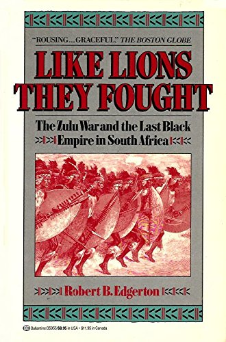 9780345359551: Like Lions they Fought: The Zulu War and the Last Black Empire in South Africa