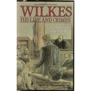 9780345359636: Wilkes His Life and Crimes