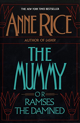 The Mummy Or Ramses The Damned  A Novel By Anne Rice