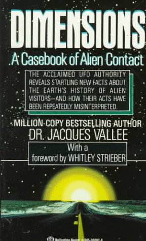 Dimensions : A Casebook of Alien Contact: Jacques Vallee