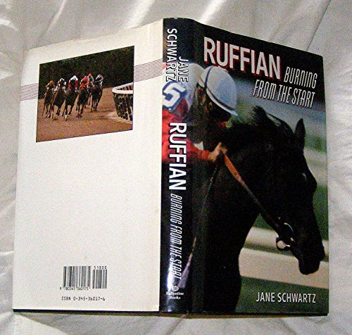 Ruffian Burning From The Start: Schwartz, Jane