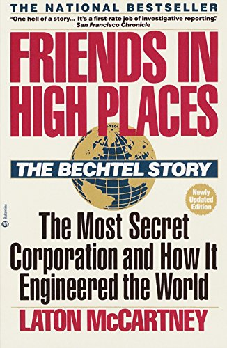 9780345360441: Friends in High Places: The Bechtel Story: The Most Secret Corporation and How It Engineered the World