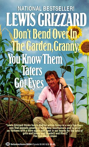 9780345360946: Don't Bend Over in the Garden, Granny, You Know Them Taters Got Eyes