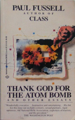 9780345361356: Thank God for the Atom Bomb and Other Essays