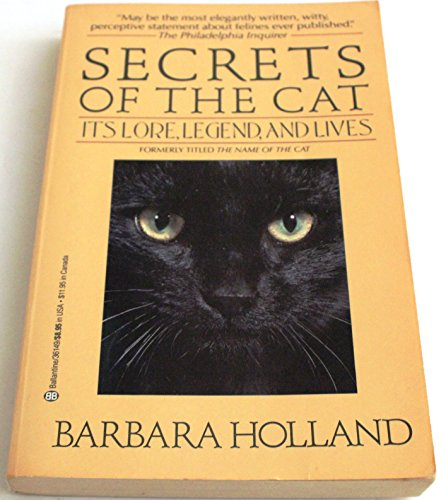 9780345361493: Secrets of the Cat: Its Lore, Legend, and Lives