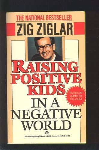 9780345361882: Raising Positive Kids in a Negative World