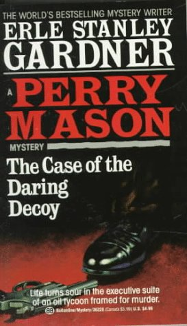 The Case of the Daring Decoy (Perry: Erle Stanley Gardner