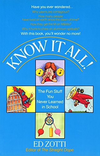 Know It All!: The Fun Stuff You Never Learned in School: Zotti, Ed