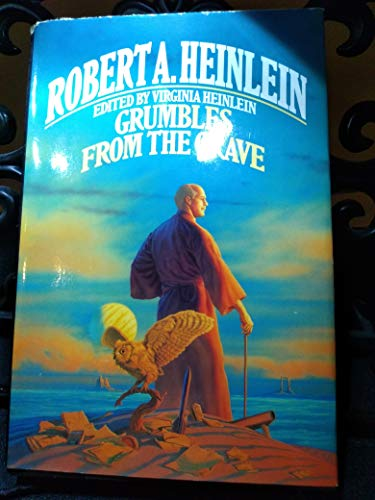 Grumbles From the Grave: Heinlein, Robert A. Edited by Virginia Heinlein