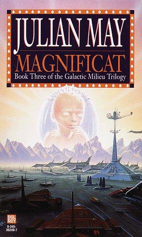 Magnificat (Galactic Milieu Trilogy): May, Julian