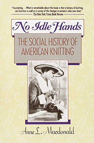 9780345362537: No Idle Hands: The Social History of American Knitting