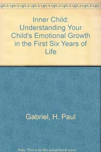 The Inner Child: Gabriel, Dr. H. Paul
