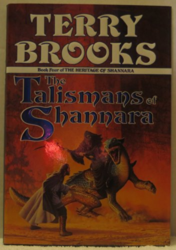 The Talismans of Shannara: Book Four of the Heritage Of Shannara: Terry Brooks