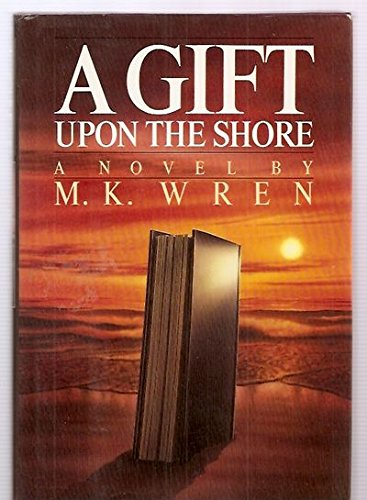 A Gift Upon the Shore: Wren, M.K.