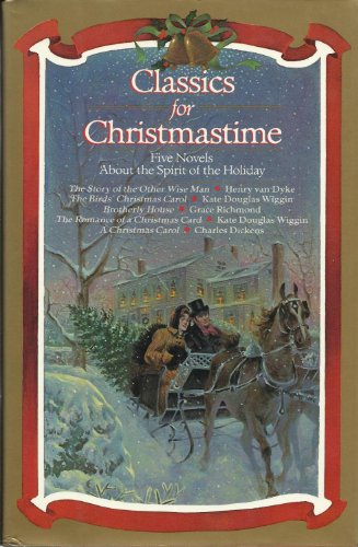 Classics For Christmastime - Five Novels About the Spirit of the Holiday: Hayward, Linda