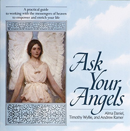 9780345363589: Ask Your Angels: A Practical Guide to Working with the Messengers of Heaven to Empower and Enrich Your Life