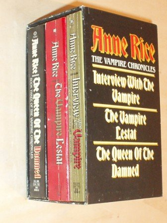 The Vampire Chronicles: Interview With the Vampire, the Vampire Lestat, and the Queen of the Damned (0345364228) by Anne Rice