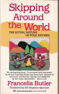 Skipping Around the World:  The Ritual Nature of Folk Rhymes (0345364597) by Butler, Francelia