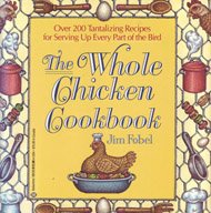 9780345365354: The Whole Chicken Cookbook: More Than 200 Tantalizing Recipes for Serving Up E