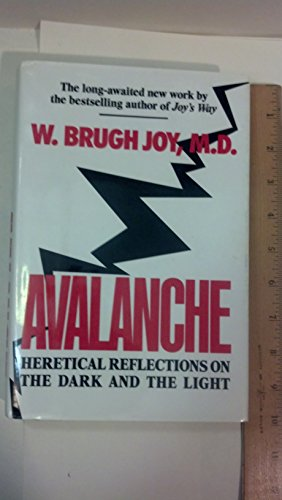 Avalanche: Heretical Reflections on the Dark and: W. Brugh Joy