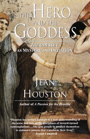The Hero and the Goddess: The Odyssey: Jean Houston