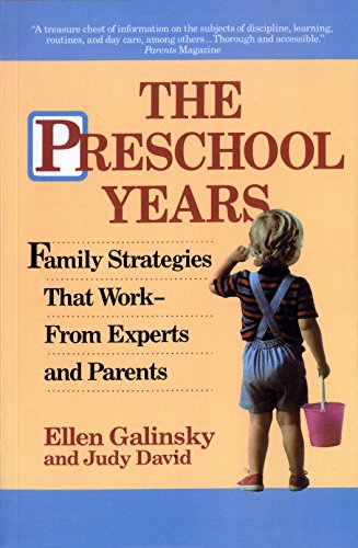 The Preschool Years: Galinsky, Ellen; David, Judy