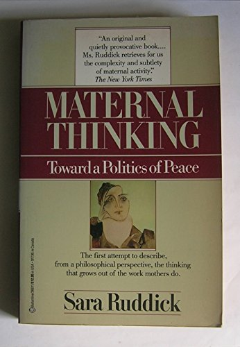9780345366115: Maternal Thinking: Toward a Politics of Peace