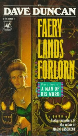 Faery Lands Forlorn: Part Two of A Man of His Word (0345366298) by Dave Duncan
