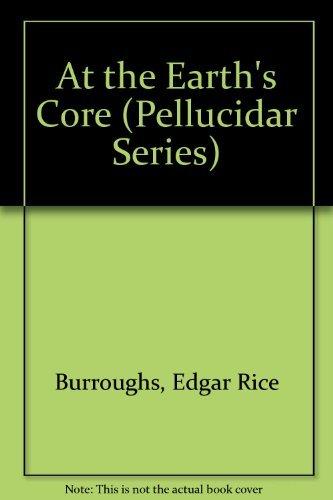 9780345366689: At the Earth's Core: (#1) (Pellucidar Series)