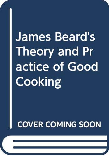 9780345366931: James Beard's Theory and Practice of Good Cooking
