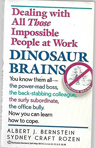 Dinosaur Brains: Dealing with All the Impossible People at Work