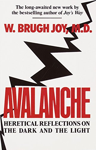 Avalanche: Heretical Reflections on the Dark and the Light: M.D., W. Brugh Joy