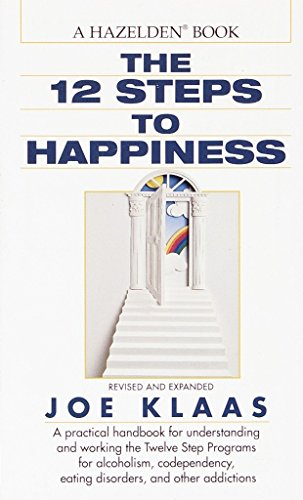 9780345367877: The Twelve Steps to Happiness: A Practical Handbook for Understanding and Working the Twelve Step Programs for Alcoholism, Codependency, Eating Disorders, and Other Addictions
