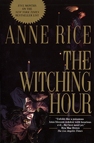 THE WITCHING HOUR.: Rice, Anne.