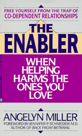 Enabler: when helping harms: Miller, Angelyn