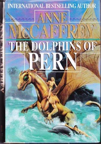 The Dolphins Of Pern: McCaffrey, Anne