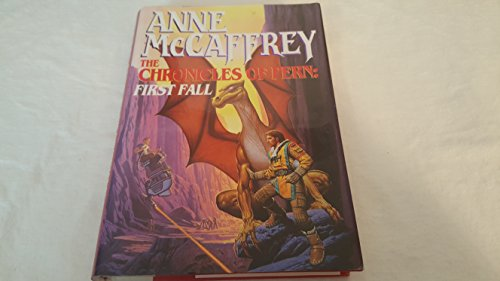 9780345368980: The Chronicles of Pern: First Fall (The Dragonriders of Pern)