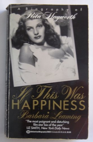 9780345369314: If This Was Happiness: A Biography of Rita Hayworth