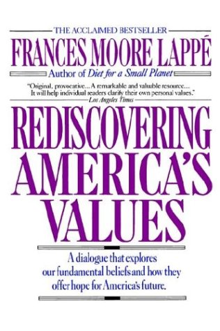 Rediscovering America's Values (034536953X) by Frances Moore Lappe