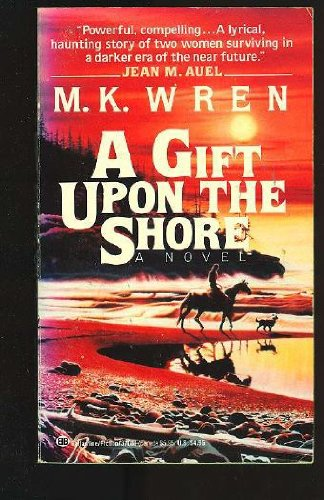A Gift upon the Shore: M.K. Wren