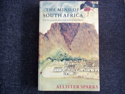 9780345371195: The Mind of South Africa: The Rise and Fall of Apartheid
