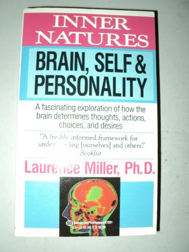 Inner Natures: Brain, Self, and Personality: Miller, Laurence